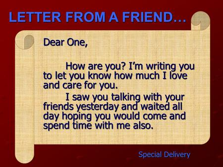 LETTER FROM A FRIEND… Dear One,