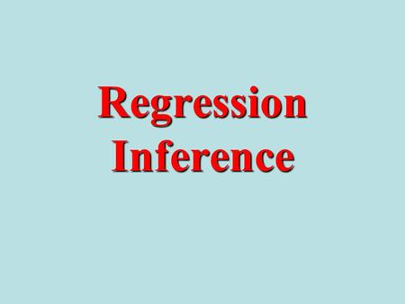 Regression Inference. Height Weight How much would an adult male weigh if he were 5 feet tall? He could weigh varying amounts (in other words, there is.
