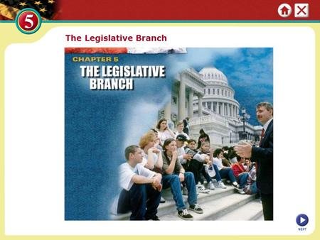 The Legislative Branch NEXT. Section 1: The Senate and the House of Representatives Congress is divided into two houses, the Senate and the House of Representatives,
