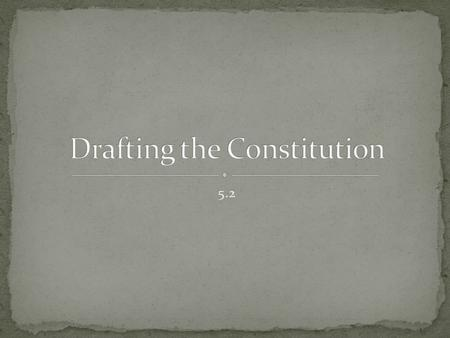 Drafting the Constitution