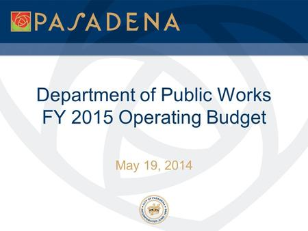 Department of Public Works FY 2015 Operating Budget May 19, 2014.