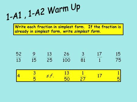 Write each fraction in simplest form. If the fraction is already in simplest form, write simplest form.
