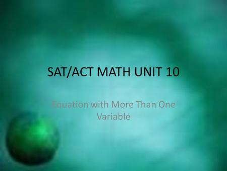 SAT/ACT MATH UNIT 10 Equation with More Than One Variable.