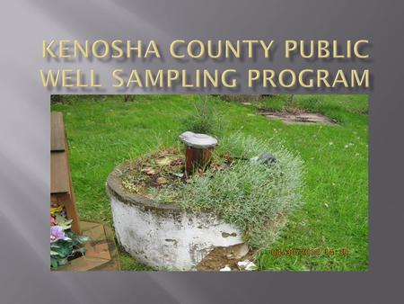  171 Public wells sampled in 2014  Bacteria and Nitrate samples taken  38 wells inspected (Surveyed)  1 nitrite sample taken.
