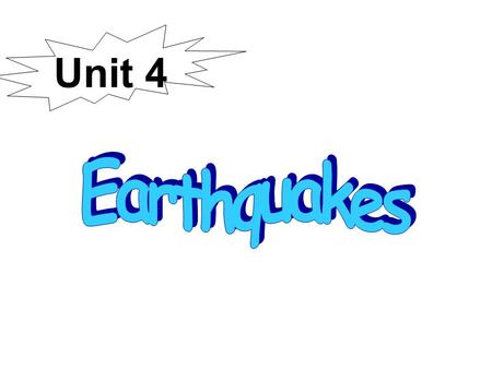 Unit 4 Fire Typhoon Flood earthquake Unit4 Guess: what may happen before an earthquake?