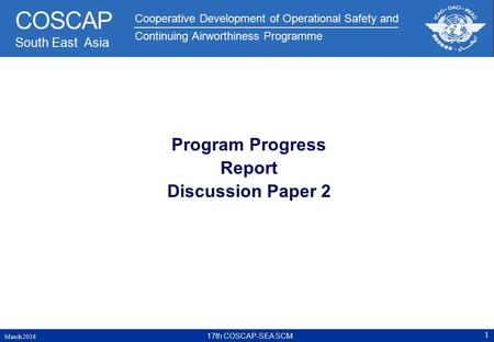 Cooperative Development of Operational Safety and Continuing Airworthiness Programme COSCAP South East Asia Program Progress Report Discussion Paper 2.