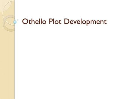 Othello Plot Development