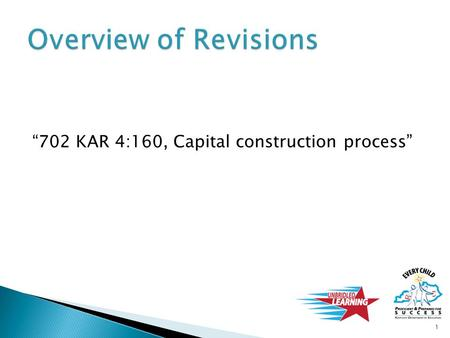 """702 KAR 4:160, Capital construction process"" 1.  To be developed as procedures document for K-12 school construction projects  Allows KDE to update."