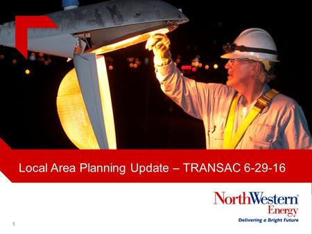 Local Area Planning Update – TRANSAC 6-29-16 1. Base Case Status Base case study models representing the base scenarios will be completed as follows for.