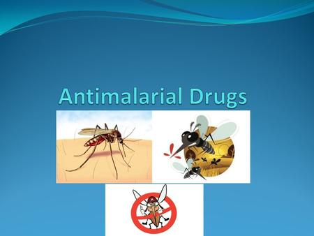 Antimalarial Drugs.