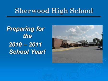 Sherwood High School Preparing for the 2010 – 2011 School Year!