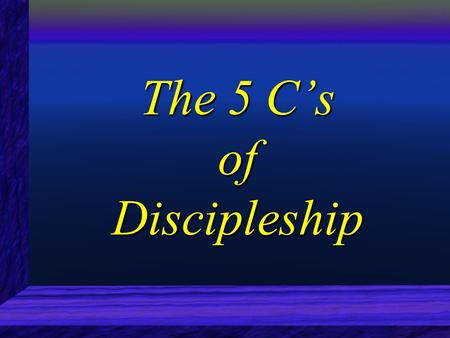 The 5 C's of Discipleship. What part of What part of Thou Shalt Not... Thou Shalt Not... didn't you understand? - God didn't you understand? - God.