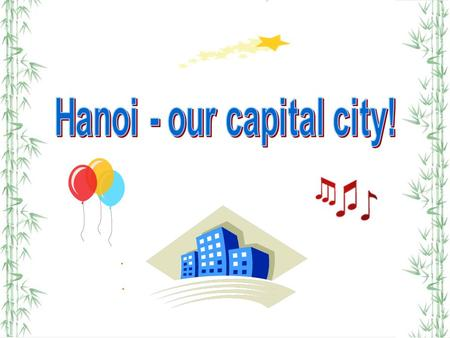 Hanoi is situated by the Red River, between the rich and famous Western Delta years ago. Hanoi has good and convenient location and terrain to become.