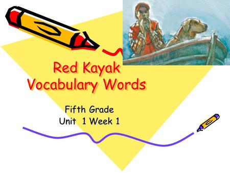 Red Kayak Vocabulary Words Fifth Grade Unit 1 Week 1.