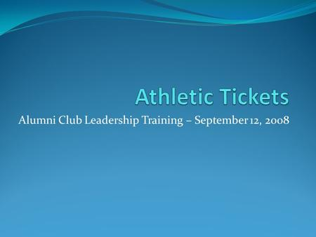 Alumni Club Leadership Training – September 12, 2008.