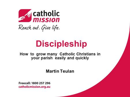 Discipleship How to grow many Catholic Christians in your parish easily and quickly Martin Teulan.