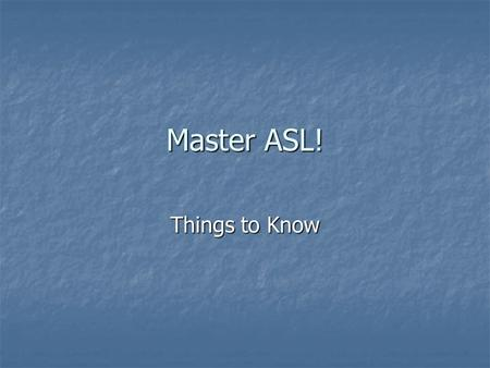 Master ASL! Things to Know. Eye Contact In Deaf culture, not maintaining eye contact during a conversation is considered _________.