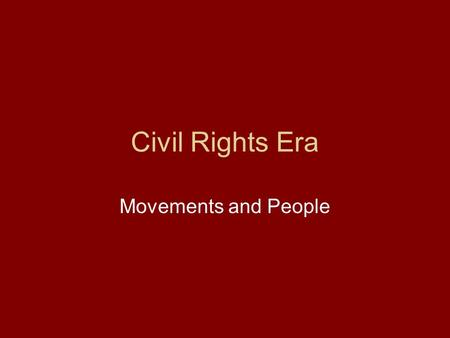 Civil Rights Era Movements and People. South Africa Apartheid –The policy of racial segregation, especially seen in South Africa.
