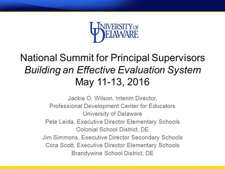 National Summit for Principal Supervisors Building an Effective Evaluation System May 11-13, 2016 Jackie O. Wilson, Interim Director, Professional Development.