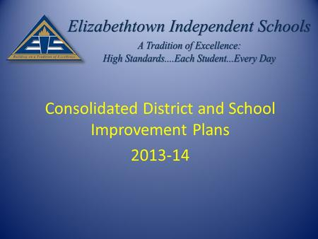 Consolidated District and School Improvement Plans 2013-14.