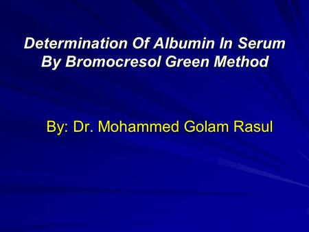 Determination Of Albumin In Serum By Bromocresol Green Method