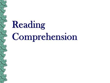 Reading Comprehension. 7/3/2016 2 A Fact !  A large section of any examination paper is usually based on comprehension passages  The importance of reading?