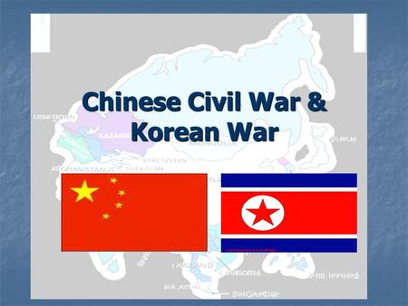 Chinese Civil War & Korean War. Chinese Civil War Chiang Kai-shek Chiang Kai-shek Unified the Nationalists in southern China Unified the Nationalists.