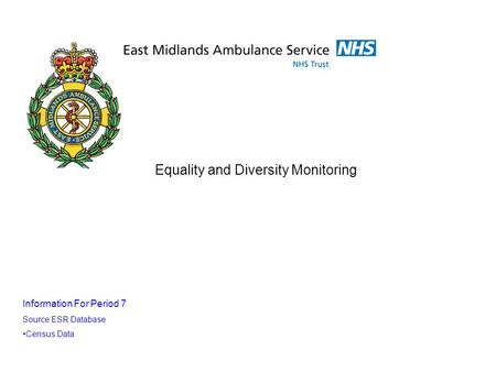 Equality and Diversity Monitoring Information For Period 7 Source ESR Database Census Data.