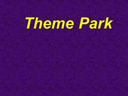 Theme Park Theme Park Para1. 1. What is a theme park? __________________________________ A theme park is a collection of rides, exhibitions or other.