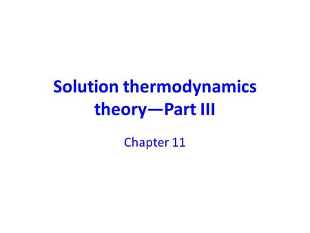 Solution thermodynamics theory—Part III