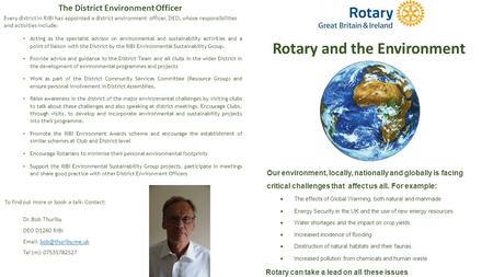 Rotary and the Environment Our environment, locally, nationally and globally is facing critical challenges that affect us all. For example:  The effects.
