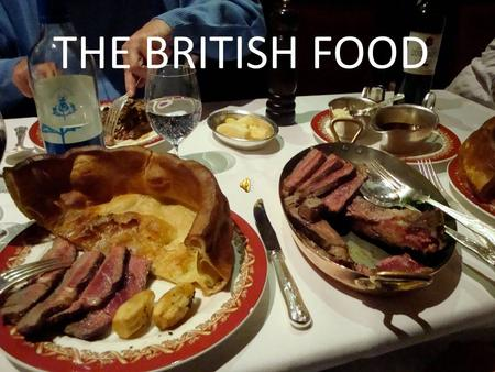 THE BRITISH FOOD.