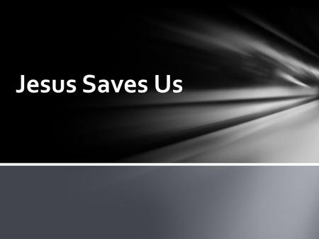 Jesus Saves Us. David I Samuel 17:4-7;33 (Joshua 11:21) When the Philistines came up against Israel for battle Goliath: 6 th cubits and a span in height.