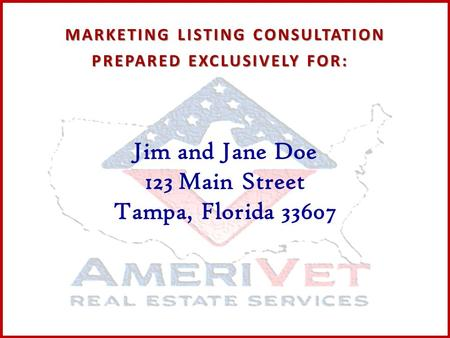PREPARED EXCLUSIVELY FOR: Jim and Jane Doe 123 Main Street Tampa, Florida 33607 MARKETING LISTING CONSULTATION.