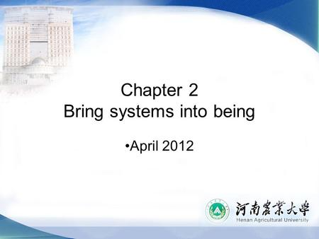 "Chapter 2 Bring systems into being April 2012. Aims of this Lecture To explain what is ""System Life-Cycle"" To understand the systems engineering process."