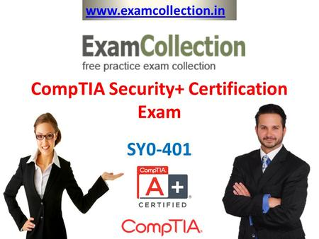 CompTIA Security+ Certification Exam SY0-401 www.examcollection.in.