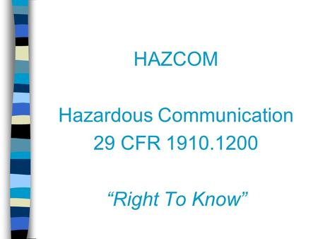 "HAZCOM Hazardous Communication 29 CFR 1910.1200 ""Right To Know"""