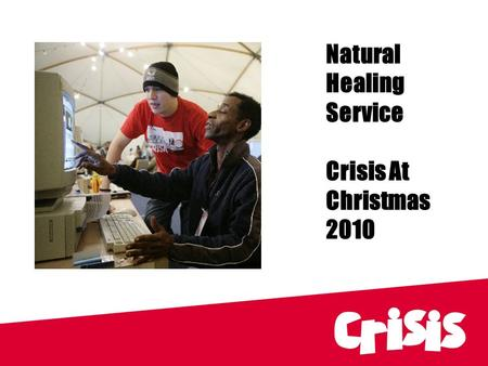 Natural Healing Service Crisis At Christmas 2010.