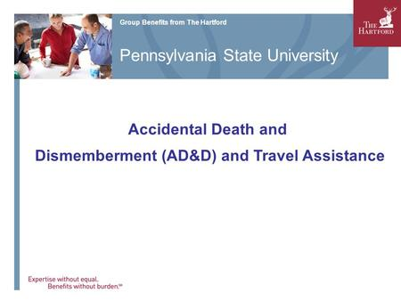 Accidental Death and Dismemberment (AD&D) and Travel Assistance Group Benefits from The Hartford Pennsylvania State University.