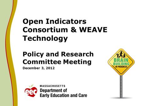Open Indicators Consortium & WEAVE Technology Policy and Research Committee Meeting December 3, 2012.