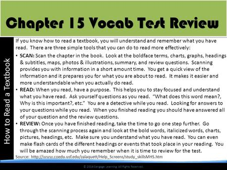 © 2014 Cengage Learning. All Rights Reserved. How to Read a Textbook © 2014 Cengage Learning. All Rights Reserved. Chapter 15 Vocab Test Review Chapter.