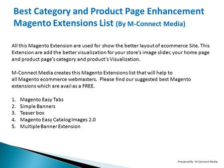 Best Category and Product Page Enhancement Magento Extensions List (By M-Connect Media) All this Magento Extension are used for show the better layout.