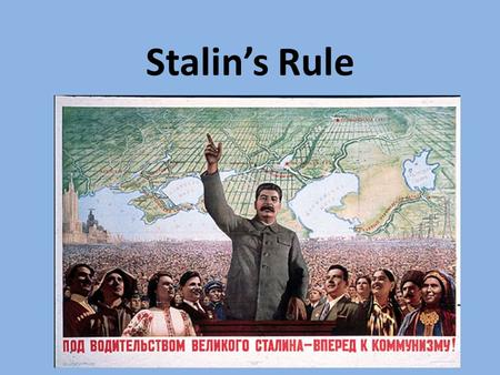 Stalin's Rule. Stalin Takes Power When Lenin died in 1924, Joseph Stalin took power. He led the USSR through World War II and died in 1953. By 1928, established.