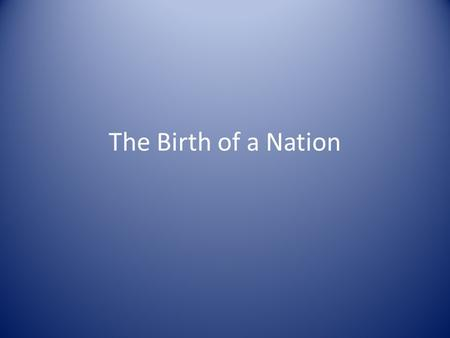 The Birth of a Nation. The Articles of Confederation and Perpetual Union.