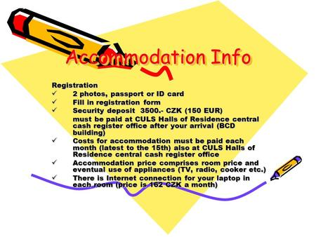 Accommodation Info Registration 2 photos, passport or ID card 2 photos, passport or ID card Fill in registration form Fill in registration form Security.