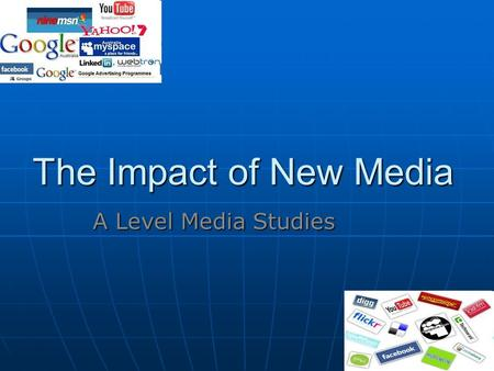The Impact of New Media A Level Media Studies. Key Questions Has new media democratised the production of media texts by shifting the control of media.