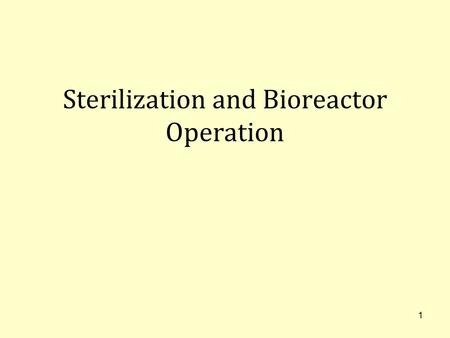 Sterilization and Bioreactor Operation