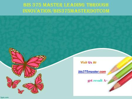 BIS 375 MASTER Leading through innovation/bis375masterdotcom.