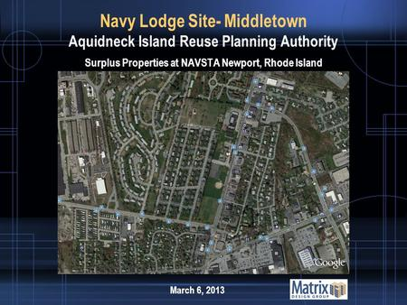Navy Lodge Site- Middletown Aquidneck Island Reuse Planning Authority Surplus Properties at NAVSTA Newport, Rhode Island March 6, 2013.
