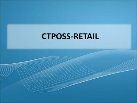 CTPOSS-RETAIL. USER LOGIN HOME PAGE MASTER ENTRY.
